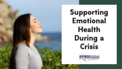 Supporting Emotional Health During a Crisis
